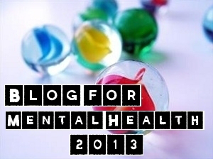 Blog for Mental Health 2013